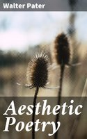 Aesthetic Poetry - Walter Pater