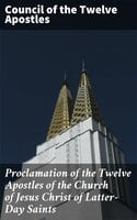 Proclamation of the Twelve Apostles of the Church of Jesus Christ of Latter-Day Saints - Council of the Twelve Apostles