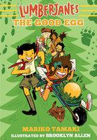 Lumberjanes: The Good Egg (Lumberjanes #3) - Mariko Tamaki, BOOM! Studios