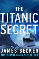 The Titanic Secret - James Becker