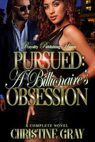 Pursued: A Billionaire's Obsession - Christine Gray