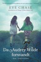 Da Audrey Wilde forsvandt - Eve Chase