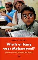 Wie is er bang voor Mohammed? - Marcel Hulspas