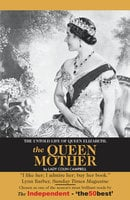 The Untold Story of Queen Elizabeth, Queen Mother - Lady Colin Campbell