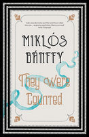 They Were Counted - Miklós Bánffy