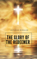 The Glory Of The Redeemer - Octavius Winslow
