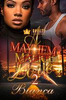 A Mayhem Love 2 - Bianca