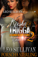Keisha & Trigga Reloaded 2 - Leo Sullivan, Porscha Sterling