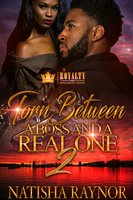 Torn Between A Boss And A Real One 2 - Natisha Raynor