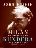 Milan Kundera. En introduktion - Jørn Boisen