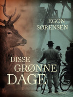 Disse grønne dage - Egon Sørensen