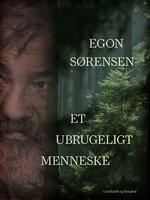 Et ubrugeligt menneske - Egon Sørensen