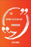 The Batman; The Killing Joke Handbook - Everything You Need To Know About Batman; The Killing Joke - Devin Baird