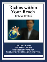 Riches within Your Reach - Robert Collier