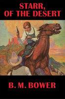 Starr, of the Desert - B.M. Bower
