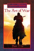 The Art of War (Illustrated Edition) - Sun Tzu