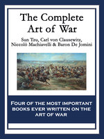 The Complete Art of War - Niccolò Machiavelli, Carl von Clausewitz, Sun Tzu