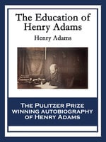 The Education of Henry Adams - Henry Adams