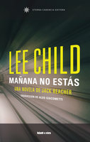 Mañana no estás - Lee Child
