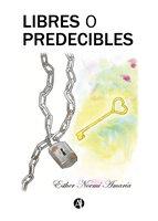 Libres o predecibles - Esther Noemí Amaría
