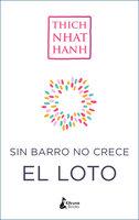 Sin barro no crece el loto - Thich Nhat Hanh