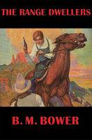The Range Dwellers - B.M. Bower