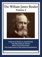 The William James Reader Volume I - William James