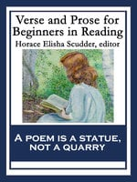 Verse and Prose for Beginners in Reading - Horace Elisha Scudder