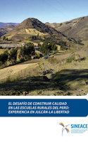 El desafío de construir calidad en las escuelas rurales del Perú - Acreditación y Certificación de la Calidad Educativa Sistema Nacional de Evaluación