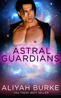 Astral Guardians: Part Two – A Box Set - Aliyah Burke