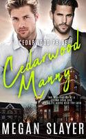Cedarwood Manny - Megan Slayer