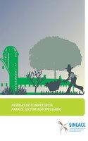 Normas de competencia para el sector agropecuario - Acreditación y Certificación de la Calidad Educativa Sistema Nacional de Evaluación