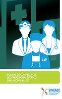 Normas de competencia del profesional técnico en el sector salud - Acreditación y Certificación de la Calidad Educativa Sistema Nacional de Evaluación