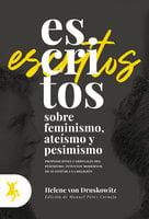 Escritos sobre feminismo, ateísmo y pesimismo - Helene von Druskowitz