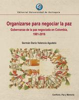 Organizarse para negociar la paz - Germán Darío Valencia Agudelo
