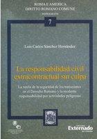 La responsabilidad civil extracontractual sin culpa - Luis Carlos Sánchez Hernández