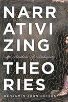 Narrativizing Theories - Benjamin John Peters