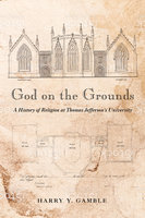 God on the Grounds - Harry Y. Gamble