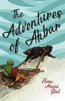 The Adventures of Akbar - Flora Annie Steel, R. R. Clark