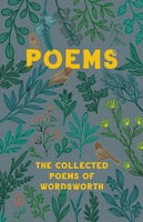 Poems - The Collected Poems of Wordsworth - William Wordsworth