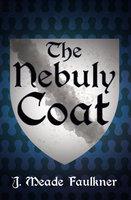 The Nebuly Coat - J. Meade Falkner