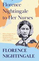 Florence Nightingale to Her Nurses - Florence Nightingale, F. J. Cross