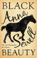 Black Beauty - The Autobiography of a Horse - Anna Sewell, Elizabeth Lee