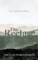 The Recluse - William Wordsworth