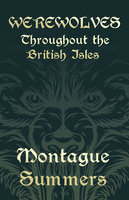 Werewolves - Throughout the British Isles - Montague Summers