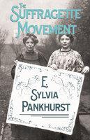 The Suffragette Movement - E. Sylvia Pankhurst