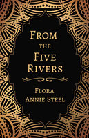 From the Five Rivers - Flora Annie Steel