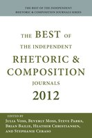 Best of the Independent Journals in Rhetoric and Composition 2012, The - Julia Voss, Beverly Moss