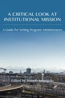 A Critical Look at Institutional Mission - Joseph Janangelo