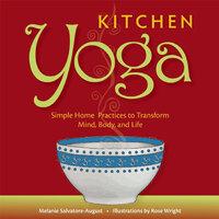 Kitchen Yoga - Melanie Salvatore-August